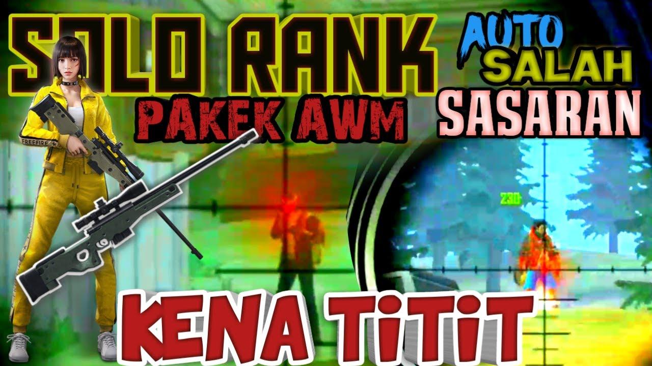 SOLO RANK PAKEK AWM AUTO SALAH SASARAN - GARENA FREE FIRE