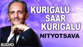 Kurigalu Saar Kurigalu Full Audio Song || Nityotsava || Rathmala Prakash, Vidya
