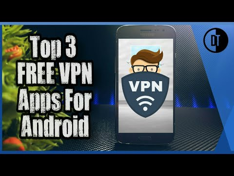 Top 3 Truly Free VPN Apps For Android Devices In 2018.
