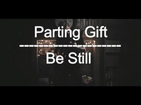 Lyrics| Parting Gift - Be Still (Sub. Español) - YouTube