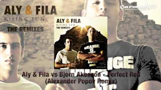 Aly & Fila vs Bjorn Akesson - Perfect Red (Alexander Popov Remix)