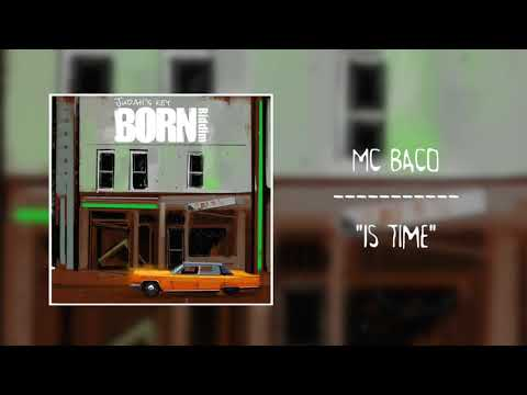 Mc Baco - Is Time [Born Riddim by Judah's Key Riddim Band]