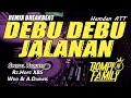 DJ DEBU DEBU JALANAN - HAMDAN ATT RyanInside Remix Rz.Hopz XBS , Wdd & A.Darwis