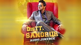 Distt Sangrur | Full Songs Audio Jukebox | Roshan Prince Feat Desi Crew