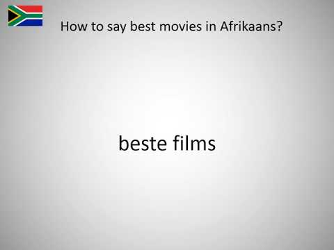 How to say best movies in Afrikaans?