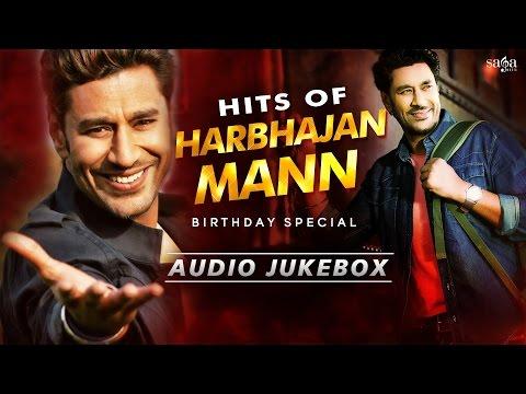 Birthday Special : HARBHAJAN MANN Evergreen Punjabi Songs   Non Stop New Punjabi Songs 2016 / 2017