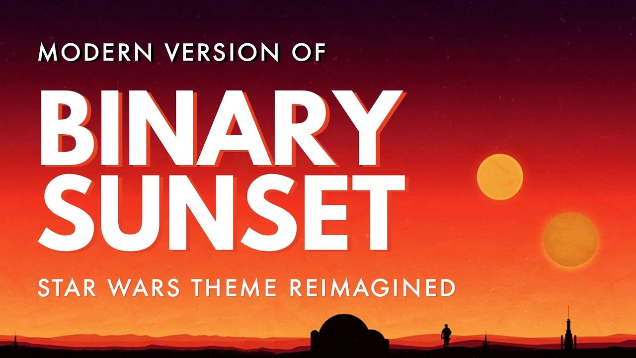 Star Wars (Modern Version) - Binary Sunset (Reimagined) - The 60 Second Exclusive + Only Version