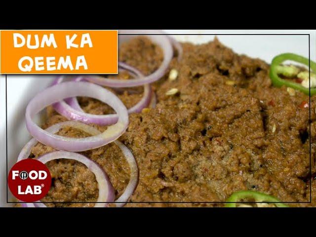 Dum Ka Keema Recipe | Food Lab