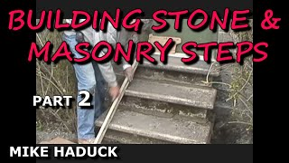 How I build stone or masonry steps (part 2 of 7) Mike Haduck