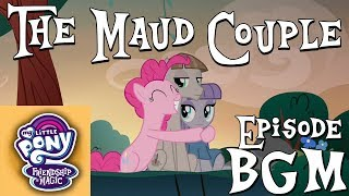 """Maud & Mudbriar"" - My Little Pony: Friendship is Magic BGM"