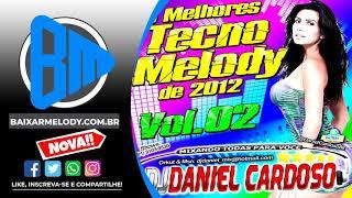 ♪ Cd Dj Daniel Cardoso Melody Vol 02 2012 (Marcantes)