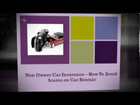 Non Owner Car Insurance - How To Avoid Scams on Car Rentals