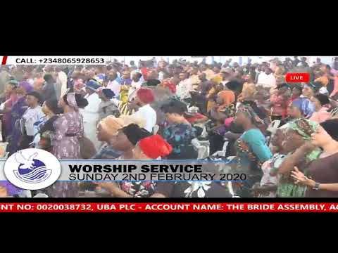 LIVE SERVICE : WORSHIP SERVICE 2ND FEBRUARY 2020 THE BRIDE ASSEMBLY LAGOS CHURCH