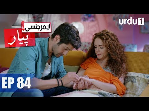 Emergency Pyar | Acil Aşk Aranıyor | Urdu Dubbing | Episode 84 | Urdu1 TV | 08 May 2020