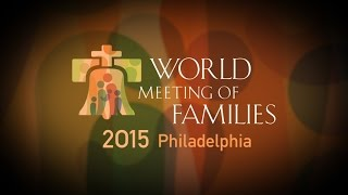 World Meeting of Families 2015 - Official Prayer and Image Unveiled