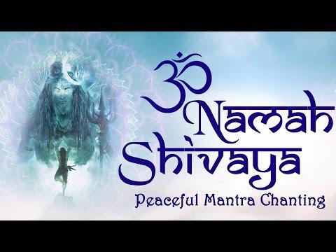 Om Namah Shivaya Chanting Meditation - Shiva Mantras - Peaceful Mantra Chanting