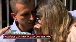 Caso Jeferson: pai vai até residência do possível assassino do filho