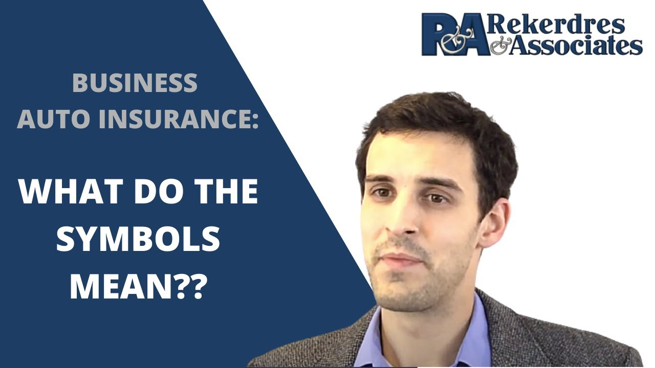 Business Auto Insurance What Do The Different Symbols Mean Youtube