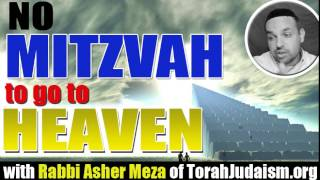 No Mitzvah to go to Heaven!