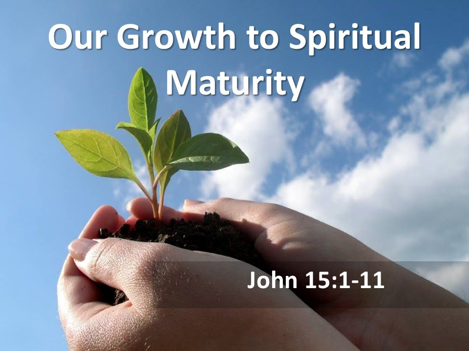 Our Growth to Spiritual Maturity - YouTube