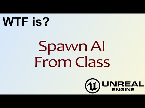 WTF Is? Spawn AI From Class in Unreal Engine 4 ( UE4 ) - YouTube