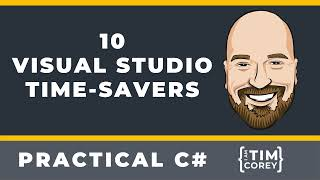 10 Time-Saving Tips for Visual Studio 2019 (as of 16.10.3)