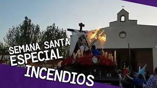 ESPECIAL INCENDIOS - Semana Santa (Recopilación)