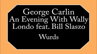Watch George Carlin Wurds video