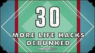 Repeat youtube video 30 (more) Life Hacks Debunked - mental_floss on YouTube (Ep. 41)