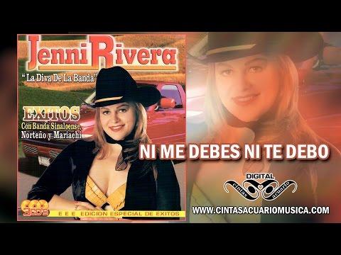 Ni Me Debes Ni Te Debo - Jenni Rivera La Diva De La Banda Exitos con Banda Norteño y Mariachi
