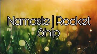 Namaste Rocket Ship