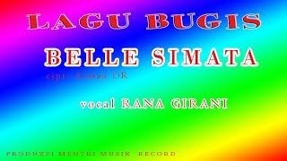 BELLE SIMATA BUGIS#RANA GIRANI  jangan lupa subscribe ya