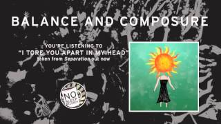 """I Tore You Apart In My Head"" by Balance and Composure taken from Separation"