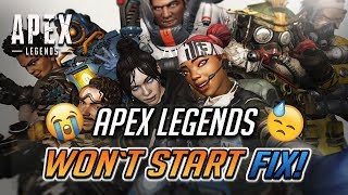FIX Apex Legends Won't Start / Crash on Startup [5 Solutions]