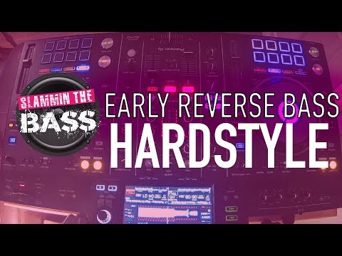 Early Reverse Bass Hardstyle