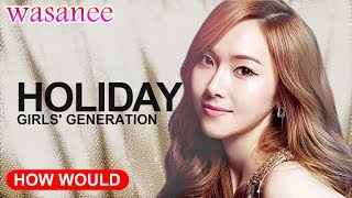 "Gambar cover How Would Girls' Generation(SNSD) (OT9) Sing - "" Holiday "" (Line Distribution)"