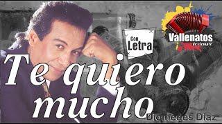 Te Quiero Mucho - Diomedes Díaz - Con Letra (Video Lyric)