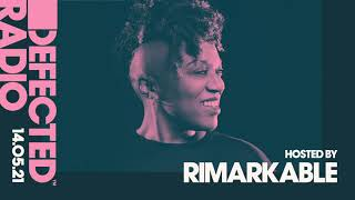 Download Defected Radio Show hosted by Rimarkable - 14.05.21