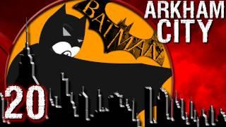 Batman: Arkham City w/ Danz - Pt 20 FINDING FORRESTER