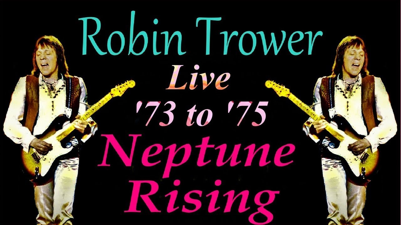 robin trower live neptune rising 73 to 39 75 cd youtube. Black Bedroom Furniture Sets. Home Design Ideas