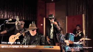 "PSQUARE ft DAVE SCOTT ""BRING IT ON"" (UHQ AUDIO)"