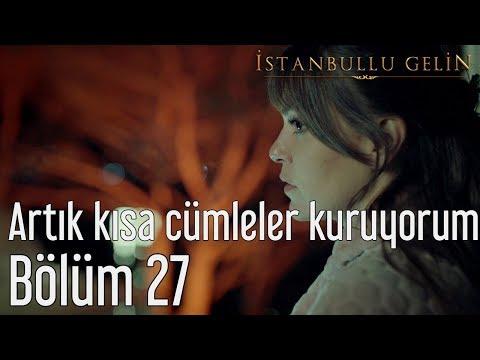 İstanbullu Gelin 27. Bölüm - Şebnem Ferah - Artık Kısa Cümleler Kuruyorum