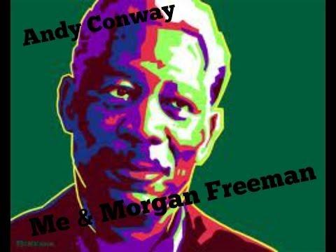 The Morgan Freeman Song - Andy Conway