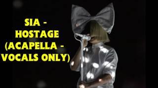Sia - Hostage (Acapella - Vocals Only)