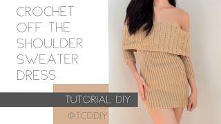 Crochet Off The Shoulder Sweater Dress | Tutorial DIY
