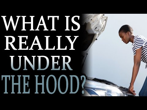 9-6-2021: What's Really Under The Hood?