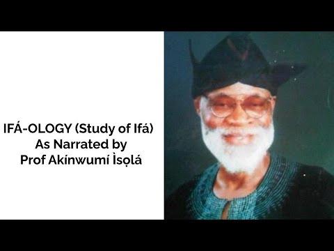 Download Tunde Kelani - IFÁ-OLOGY (the study of Ifá as narrated by Prof Akínwùmi ÌṢỌLÁ