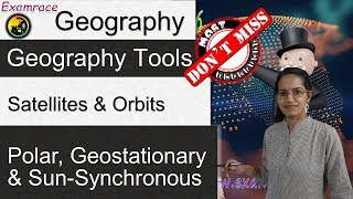 Learning about the satellites and their orbits - Polar, Geostationary & Sun-Synchronous