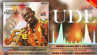 BENIN MUSIC:- Chief J Omoruyi - Ude (Prod. By IdowuAgbesParliament)