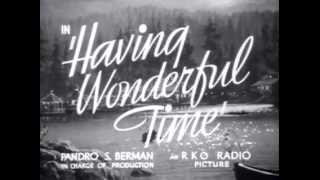 Having Wonderful Time   Original Trailer